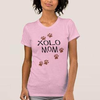 Xolo Mom T-Shirt