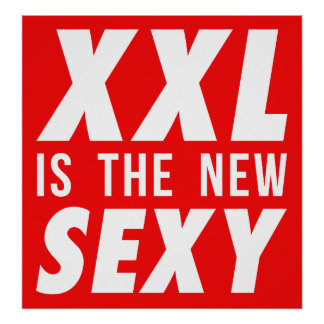 XXL is the new sexy Poster