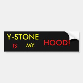 Y-STONE, IS, MY, HOOD! - Customized Bumper Sticker