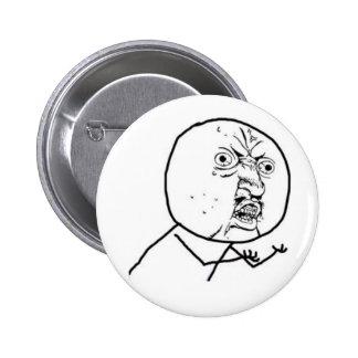 y u no guy 6 cm round badge