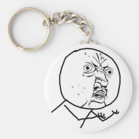 Y U NO GUY KEY CHAIN