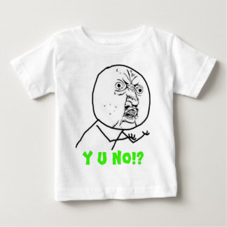 y-u-no-guy large text baby T-Shirt
