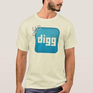 Ya DIGG T-Shirt