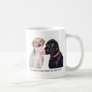 Ya gotta know when to hold 'em basic white mug