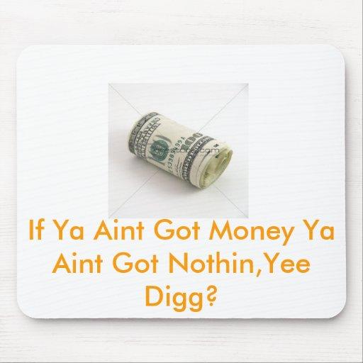 Ya Just Aint Gangsta!! Mousepad