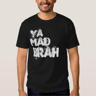 Ya mad brah? tee shirts