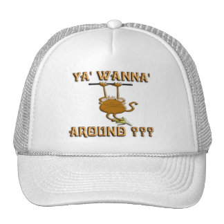 Ya' Wanna' Monkey Around Trucker Hats
