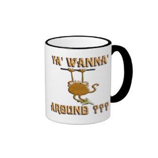 Ya' Wanna' Monkey Around Coffee Mug