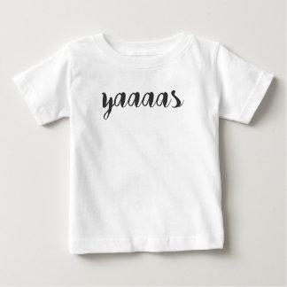 Yaaaas Print Baby T-Shirt
