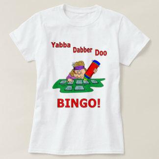 Yabba Dabber Doo - BINGO T-Shirt