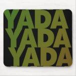 Yada Yada Yada Mouse Mat