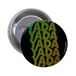 Yada Yada Yada Pinback Button