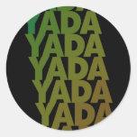Yada Yada Yada Round Sticker