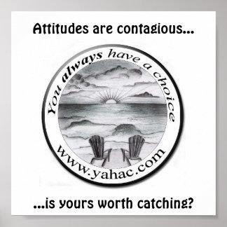 yahac TM design 1, Attitudes are contagious....... Poster