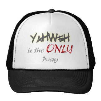 YahWeh the ONLY way Religious Cap