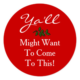 Ya'll Come Christmas Party Style Southern Holly 13 Cm X 13 Cm Square Invitation Card