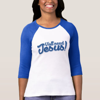 Y'all need JESUS T-shirts