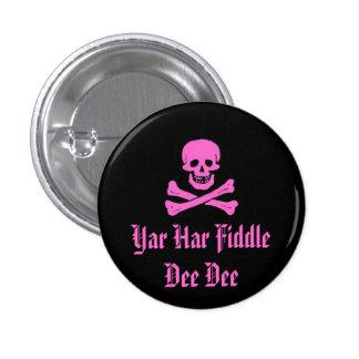 Yar Har Fiddle Dee Dee 3 Cm Round Badge