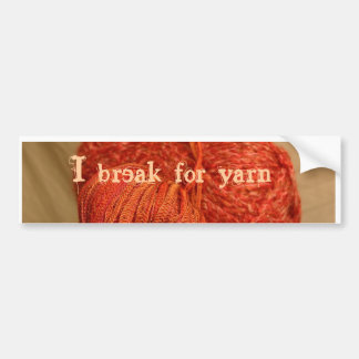 Yarn Bumper Sticker, I break for yarn Bumper Sticker
