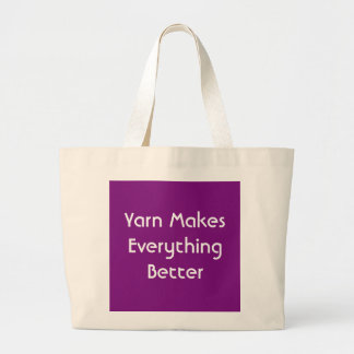 Yarn Makes Everything Better Jumbo Tote Bag