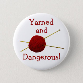 Yarned and Dangerous Button