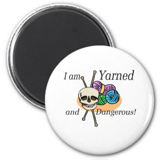 Yarned and Dangerous T-shirts and Gifts. 6 Cm Round Magnet