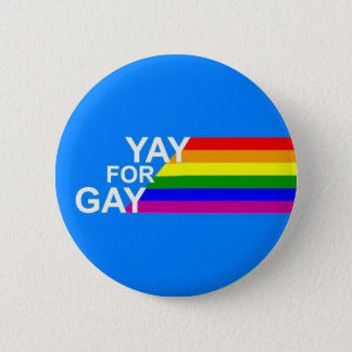 Yay For Gay! Button
