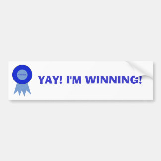YAY I M WINNING BUMPER STICKER