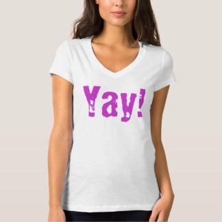 Yay! T Shirt