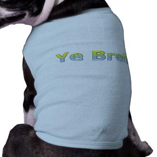Ye Breh (Yeah Bro - Dude Slang) Sleeveless Dog Shirt