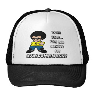 Yeah Baby.. Can You Handle My Awesomeness? Mesh Hats