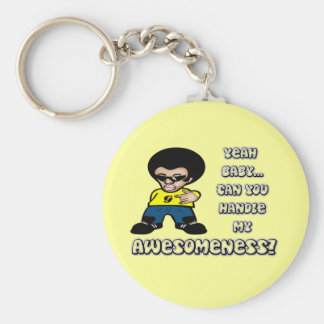 Yeah Baby.. Can You Handle My Awesomeness? Key Chains