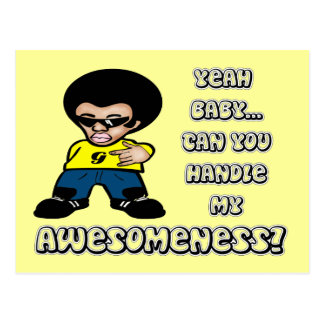 Yeah Baby.. Can You Handle My Awesomeness? Postcard