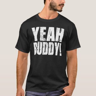 Yeah Buddy! - Bodybuilding Shirt