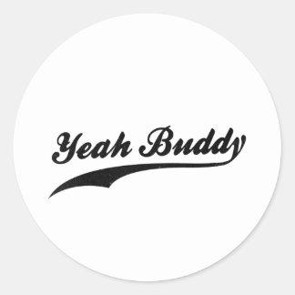 Yeah Buddy! Round Sticker