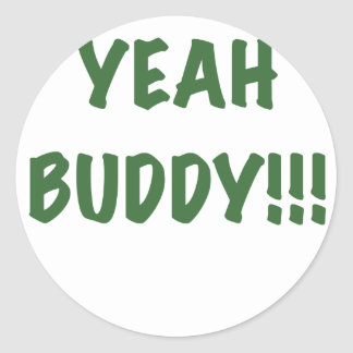 Yeah Buddy Round Stickers