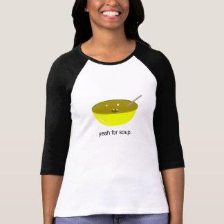 Yeah For Soup. T-Shirt