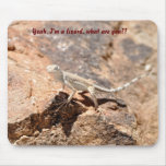 Yeah, I'm a lizard, what are you?? Mouse Mats