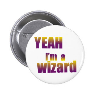 Yeah I'm a Wizard 6 Cm Round Badge