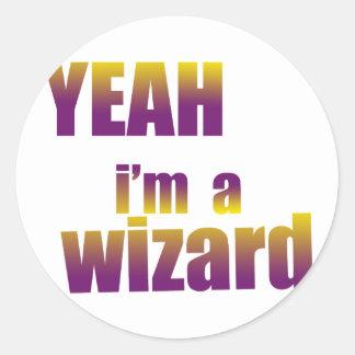 Yeah I'm a Wizard Round Sticker
