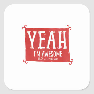 Yeah I'm Awesome it's a Curse Sticker