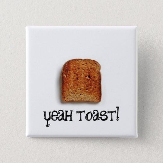 yeah toast! 15 cm square badge