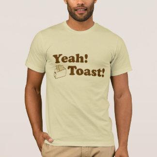 Yeah! Toast! T-Shirt