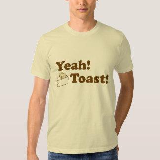 Yeah! Toast! Tee Shirts