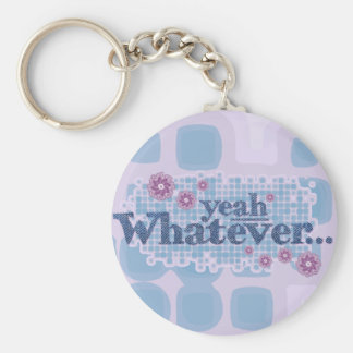 yeah whatever... keychain
