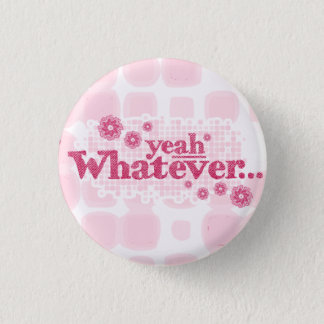 yeah whatever... red & pink button/badge 3 cm round badge