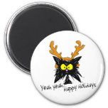 """Yeah Yeah...Happy Holidays"" 6 Cm Round Magnet"