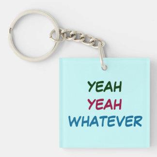 YEAH YEAH WHATEVER keychain