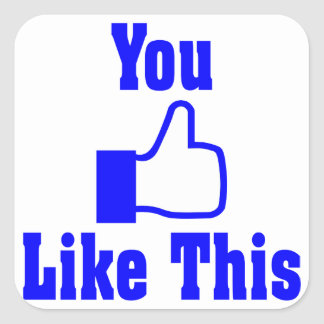 Yeah... You Like This Square Sticker