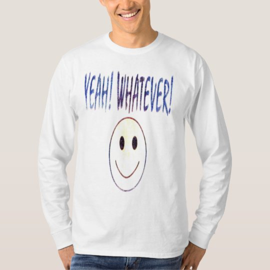 yeahwhatever T-Shirt
